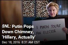 SNL: Putin Pops Down Chimney, 'Hillary, Actually'