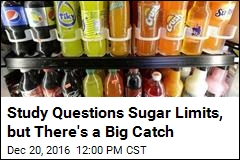 Study Questions Sugar Limits, but There's a Big Catch