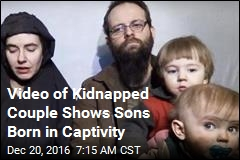 Video of Kidnapped Couple Shows Sons Born in Captivity