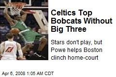 Celtics Top Bobcats Without Big Three