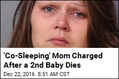 'Co-Sleeping' Mom Charged After a 2nd Baby Dies