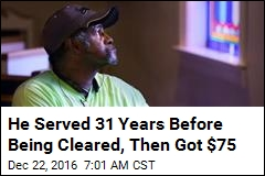 He Served 31 Years Before Being Cleared, Then Got $75