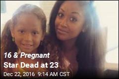 16 & Pregnant Star Dead at 23