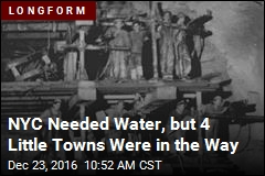 NYC Needed Water, but 4 Little Towns Were in the Way