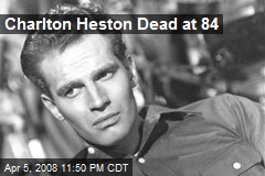 Charlton Heston Dead at 84