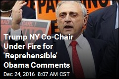 Trump NY Co-Chair Under Fire for 'Reprehensible' Obama Comments