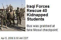 Iraqi Forces Rescue 40 Kidnapped Students