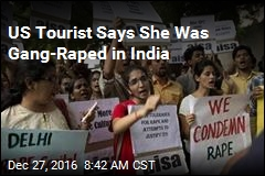 US Tourist Says She Was Gang-Raped in India