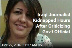 Iraqi Journalist Kidnapped Hours After Criticizing Gov't Official