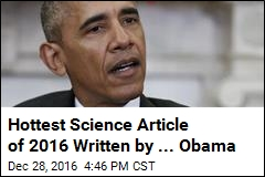 Hottest Science Article of 2016 Written by ... Obama