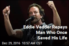 Eddie Vedder Repays Man Who Once Saved His Life