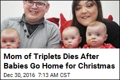 Mom of Triplets Dies After Babies Go Home for Christmas