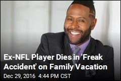 Ex-NFL Player Dies in 'Freak Accident' on Family Vacation