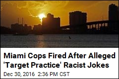 Miami Cops Fired After Alleged 'Target Practice' Racist Jokes