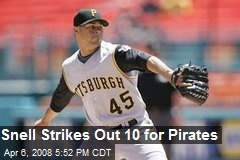 Snell Strikes Out 10 for Pirates