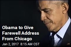 Obama to Give Farewell Address From Chicago