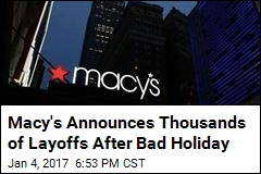 Macy's Getting Rid of 10K Jobs, 68 Stores