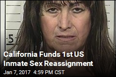 California Funds 1st US Inmate Sex Reassignment