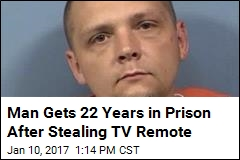 Man Gets 22 Years in Prison After Stealing TV Remote