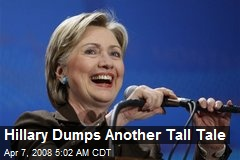 Hillary Dumps Another Tall Tale