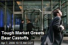 Tough Market Greets Bear Castoffs