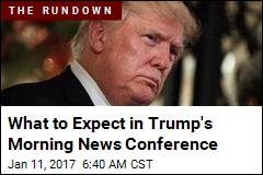 What to Expect in Trump's Morning News Conference