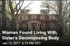Woman Found Living With Sister's Decomposing Body