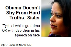 Obama Doesn't Shy From Hard Truths: Sister