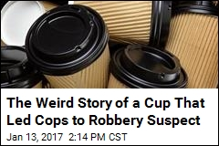 How a Wrongly-Discarded Cup Led Cops to Robbery Suspect