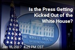 Press Jittery From Rumors They're Getting Booted From WH