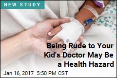 Rude to Your Kid's Doctor? Think Again
