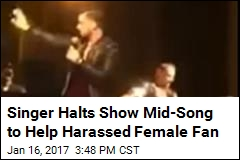 Singer Halts Show Mid-Song to Help Harassed Female Fan