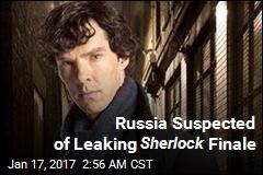 Russia Suspected of Leaking Sherlock Finale