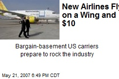 New Airlines Fly on a Wing and $10