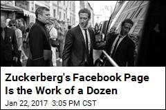 Zuckerberg's Facebook Page Is the Work of a Dozen