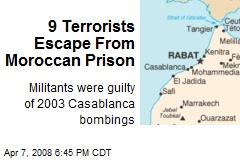 9 Terrorists Escape From Moroccan Prison