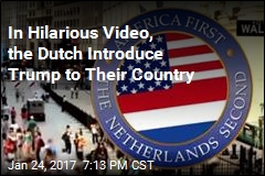 In Hilarious Video, the Dutch Introduce Trump to Their Country