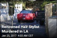 LA Hairstylist Murdered, Porsche Stolen