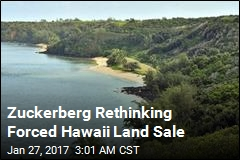 Zuckerberg Reconsiders Forced Hawaii Land Sale