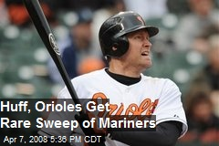 Huff, Orioles Get Rare Sweep of Mariners