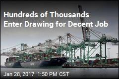Hundreds of Thousands Enter Drawing for Decent Job