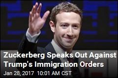 Zuckerberg Speaks Out Against Trump's Immigration Orders
