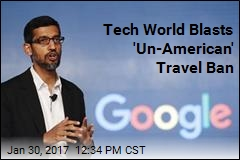 Tech World Blasts 'Un-American' Travel Ban