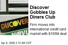 Discover Gobbles Up Diners Club