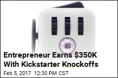 Entrepreneur Earns $350K With Kickstarter Knockoffs