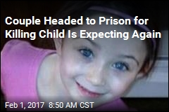 Couple Headed to Prison for Killing Child Is Expecting Again