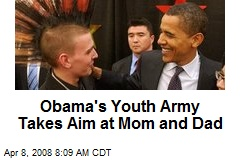 Obama's Youth Army Takes Aim at Mom and Dad