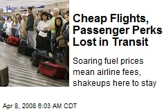Cheap Flights, Passenger Perks Lost in Transit