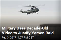Military Uses Decade-Old Video to Justify Yemen Raid