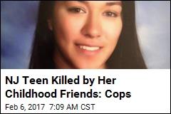 NJ Teen Killed by Childhood Friends: Cops